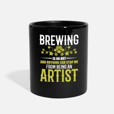 Brewsmeister Brewing is an art and nothing can stop be artist - Full Color Mug