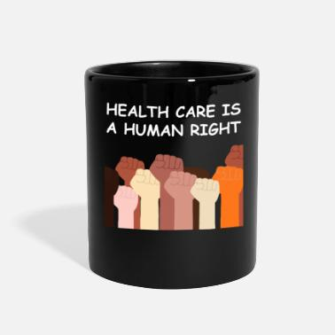 Health Care Health care is a human right - Full Color Mug
