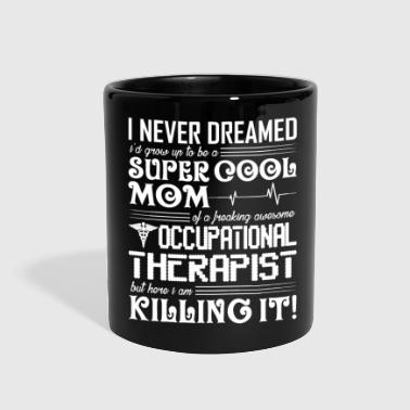 Occupational Therapist Mom Shirt - Full Color Mug