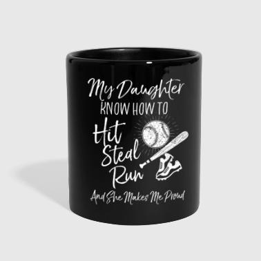 My Daughter Know How To Hut Steal Run - Full Color Mug
