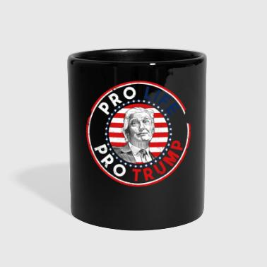 Pro Pro Life Pro Trump - Full Color Mug