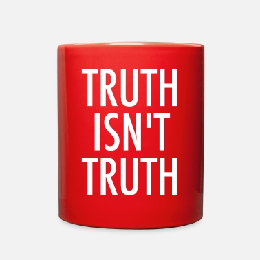 Truth Truth Isn't Truth - Full Color Mug