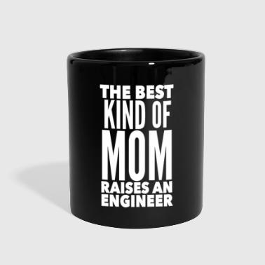 Best Mom Raises An Engineer Mother of Engineer - Full Color Mug