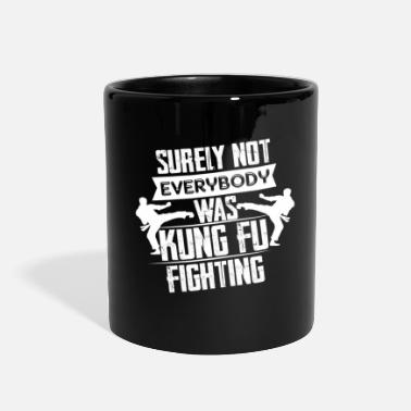 Kung Surely Not Everybody Was Not Kung Fu Fighting - Full Color Mug