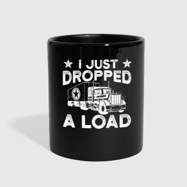 I Just Dropped A Load Truck Trucker - Full Color Mug