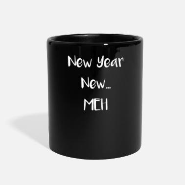 New Year New Years New Year New Meh - Full Color Mug