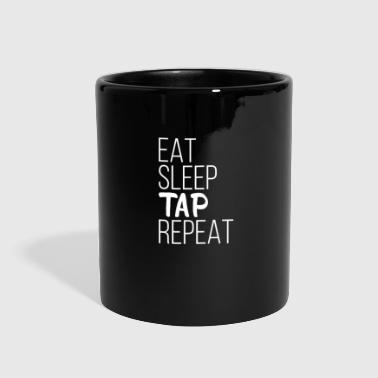 Eat Sleep Tap Repeat - Full Color Mug