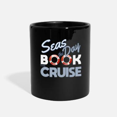 Cruise Seas the day, book the cruise funny saying - Full Color Mug