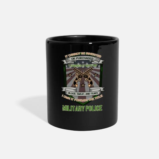 Military Mugs & Drinkware - I forever own the title military police - Full Color Mug black