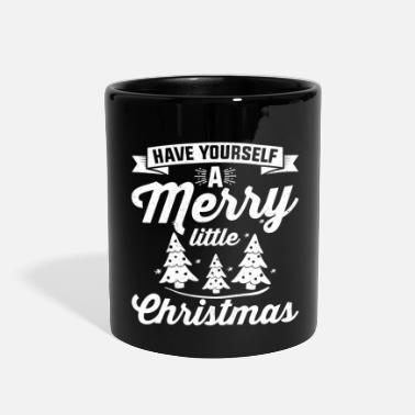 Have Yourself A Merry Little Christmas Have Yourself A Merry Little Christmas - Full Color Mug