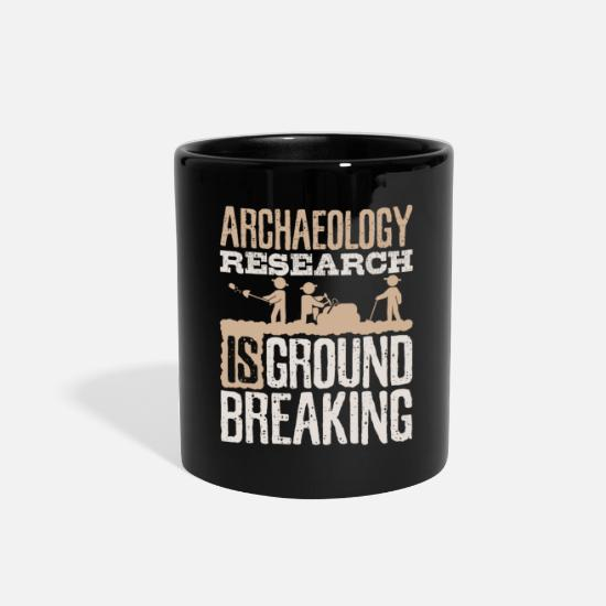 Archaeology Mugs & Drinkware - Archaeology research is groundbreaking - Full Color Mug black