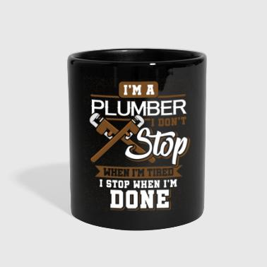 Civil Engineering i'm A Plumber I Don't Stop When I'm Tired - Full Color Mug