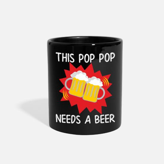 Poppop Mugs & Drinkware - Pop Pop This Pop Pop Needs a Beer - Full Color Mug black