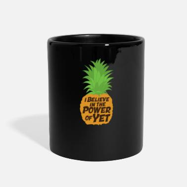 Health I Believe In The Power Of Yet Pineapple - Full Color Mug