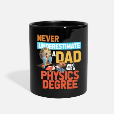 Physical Education Never Underestimate A Dad With A Physics Degree - Full Color Mug
