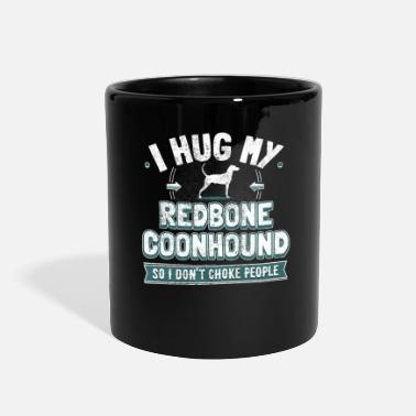 Coonhound Owners Redbone Coonhound Hilarious Dog Owner Saying - Full Color Mug