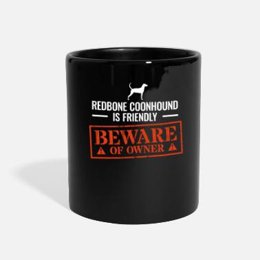 Coonhound Owners Redbone Coonhound Beware Of Dog Owner Gag Gift - Full Color Mug