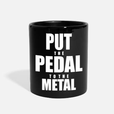 Pedal Pedal To The Metal - Full Color Mug