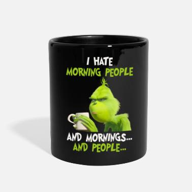 Hate I hate morning people and morning and people - Full Color Mug