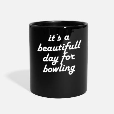 Week Beautiful Day For Bowling - Full Color Mug