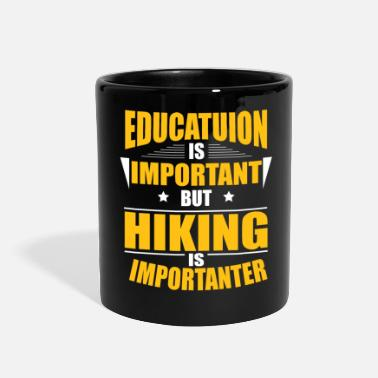 Education Culture HIKING IS IMPORTANTER - Full Color Mug