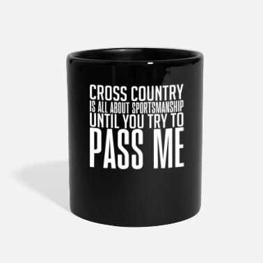 Sportsmanship Cross Country Is All About Sportsmanship Until - Full Color Mug