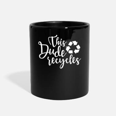 Recycle Recycling This Dude Recycles - Full Color Mug