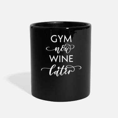 Work Out Work Out Gym Now Wine Later - Full Color Mug