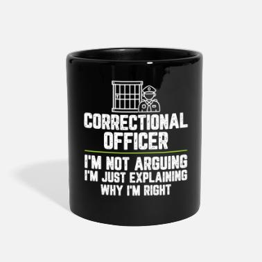 Funny Correctional officer I'm Not Arguing I'm Just - Full Color Mug
