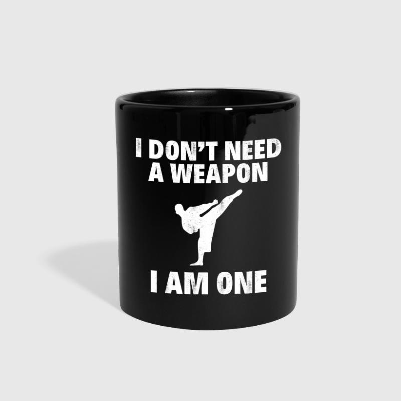 I DON'T NEED A WEAPON I AM ONE - Full Color Mug