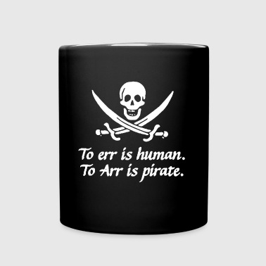 To err is human to arr is pirate - Full Color Mug