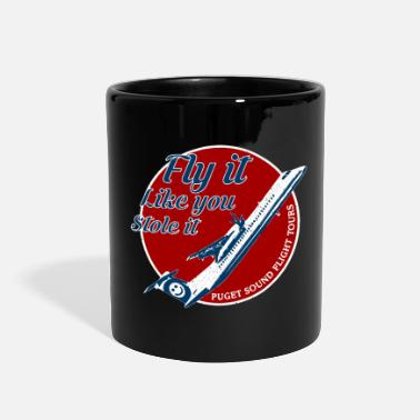 Fly Fly it like you stole it shirt - Full Color Mug