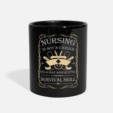 Career Nursing Is Not A Career It's A Post Apocalyptic... - Full Color Mug