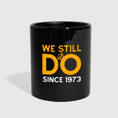 Days Of Our Lives We Still Do Since 1973 Anniversary Gift - Full Color Mug