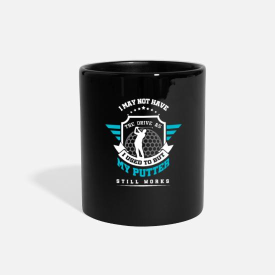 Golf Mugs & Drinkware - Funny Old Golfer Puns Gifts My Putter Still Works - Full Color Mug black