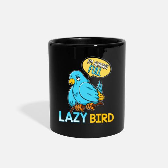 Funny I'm Already Full Lazy Bird Early Bird Pun Full Color Mug