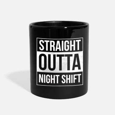 Night Night Shift T-Shirt - STRAIGHT OUTTA NIGHT SHIFT - Full Color Mug