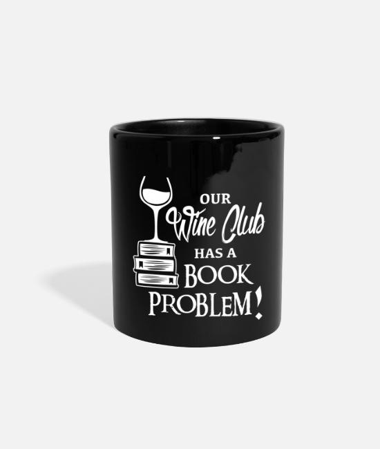 Wine Mugs & Cups - Book Club Wine Funny Gift - Full Color Mug black