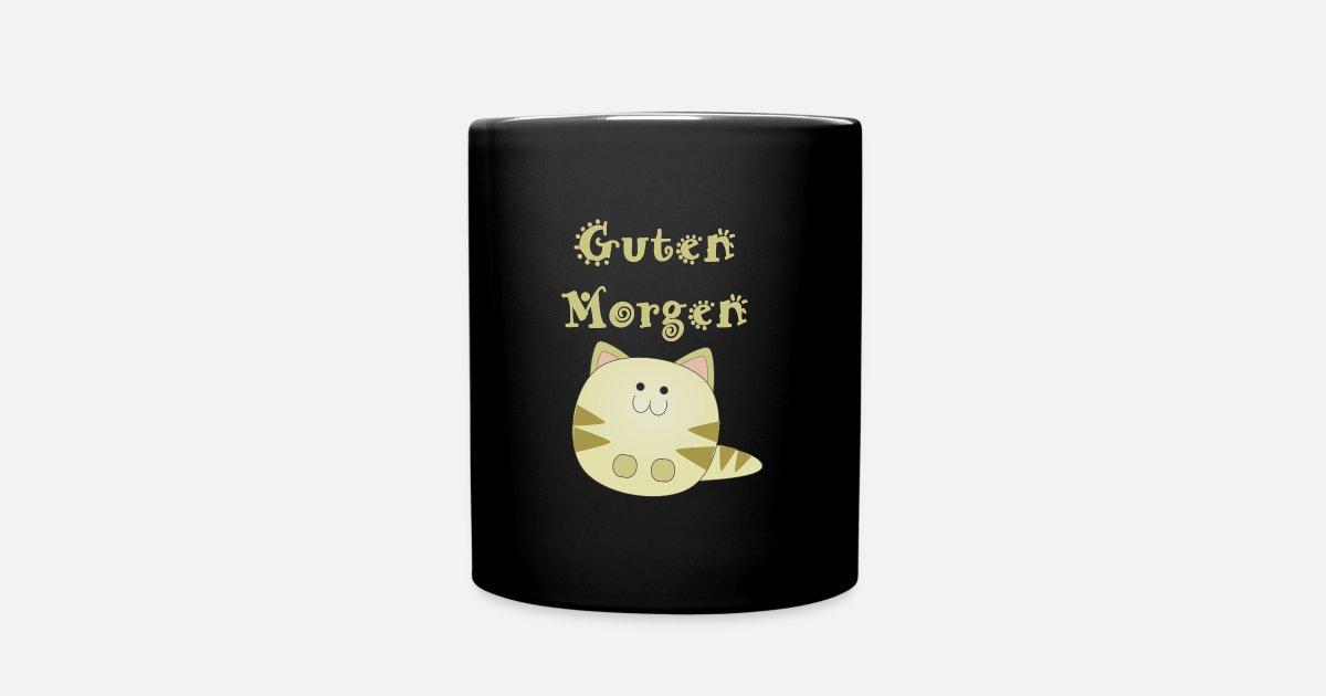 Guten Morgen Katze Kaetzchen Geschenk Idee Suess S Full Color Mug Spreadshirt