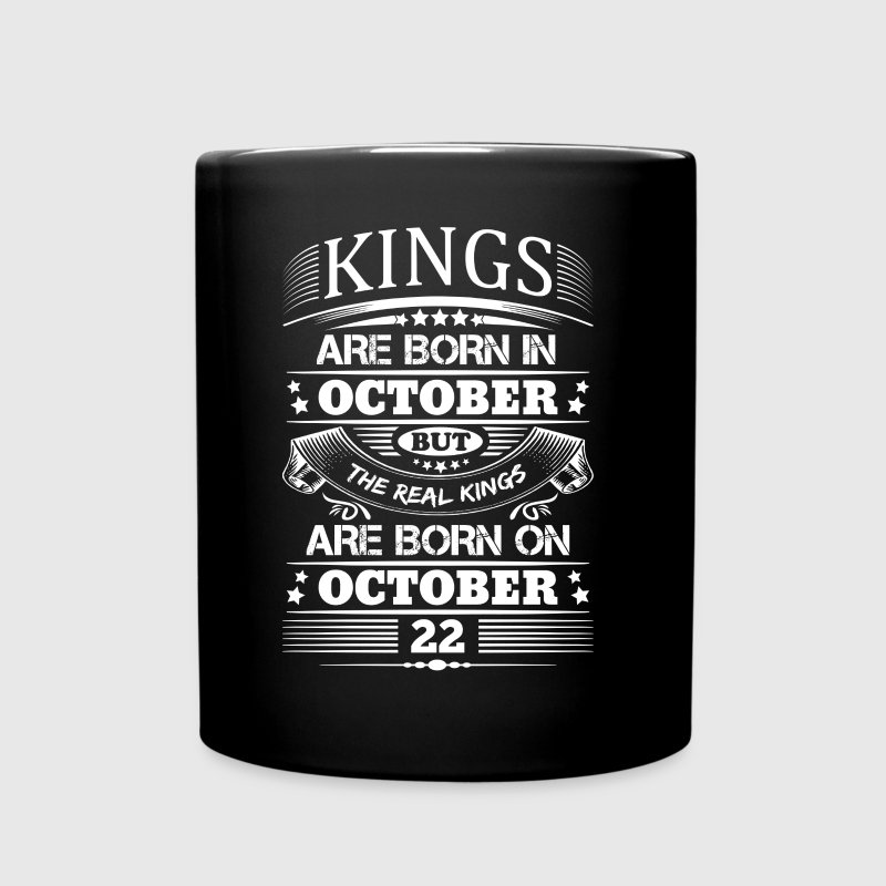 Real Kings Are Born On October 22 - Full Color Mug