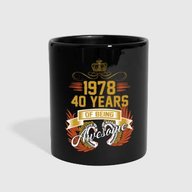 40 Years 1978 40 Years Of Being Awesome - Full Color Mug