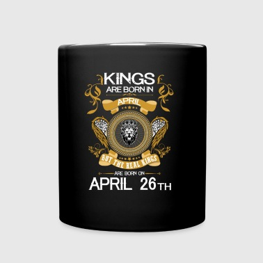 Kings Are Born In April 26th - Full Color Mug