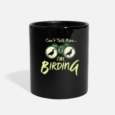 Bird Can't Talk Now I'm Birding Binoculars Bird - Full Color Mug