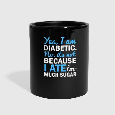 Diabetes Not Too Much Sugar Gift - Full Color Mug
