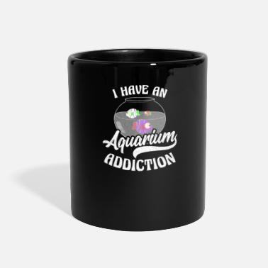 Aquarium Fish Aquarium I Have An Aquarium Addiction Gift - Full Color Mug