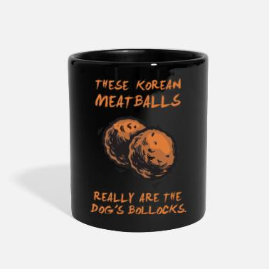 Meatball These Korean Meatballs Are The Dog's Bullocks - Full Color Mug