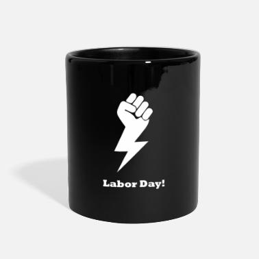 Labor Labor Day! - Full Color Mug