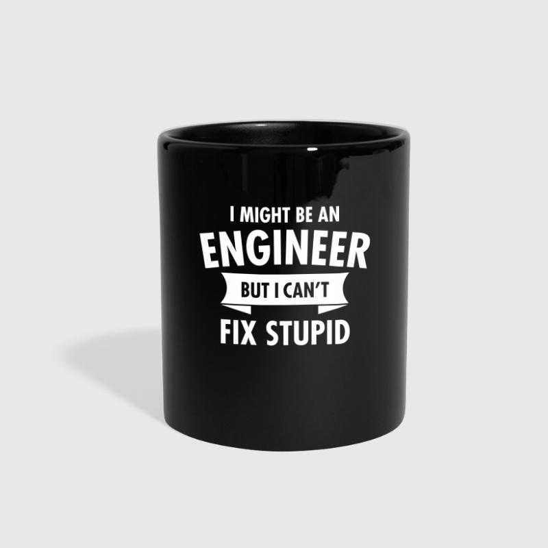 I Might Be An Engineer But I Can't Fix Stupid - Full Color Mug