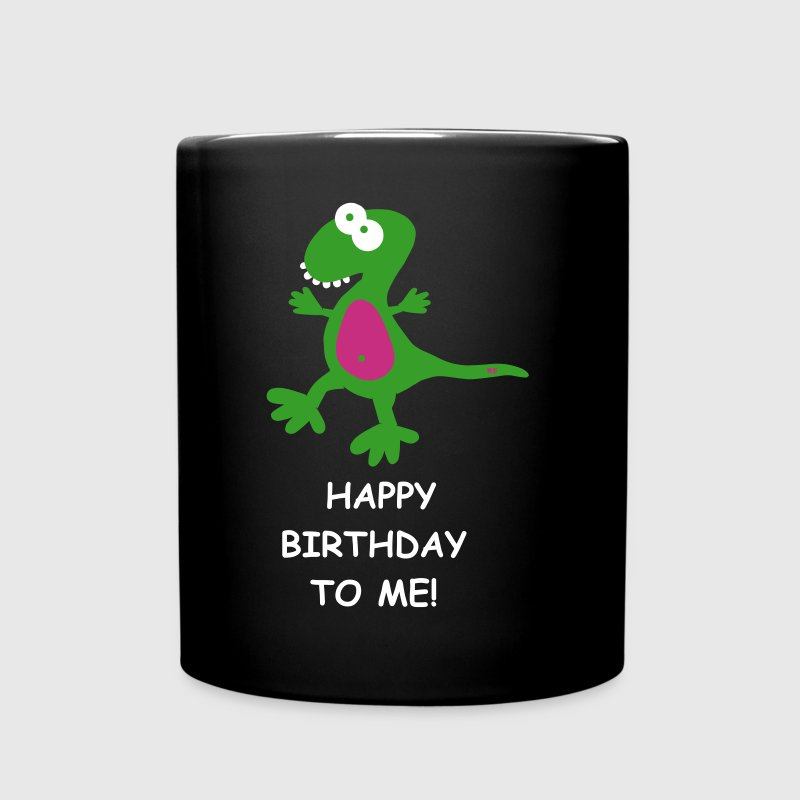 Dino T-Rex Happy Birtrhday To Me Ego - Full Color Mug