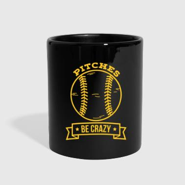 Pitch Pitches be crazy - Full Color Mug